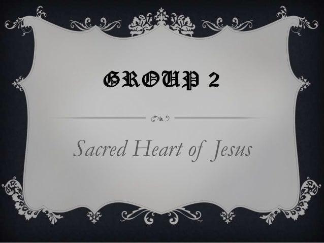 GROUP 2Sacred Heart of Jesus
