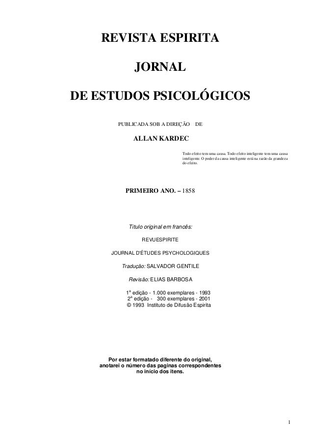 REVISTA ESPIRITA JORNAL DE ESTUDOS PSICOLÓGICOS PUBLICADA SOB A DIREÇÃO DE ALLAN KARDEC Todo efeito tem uma causa. Todo ef...