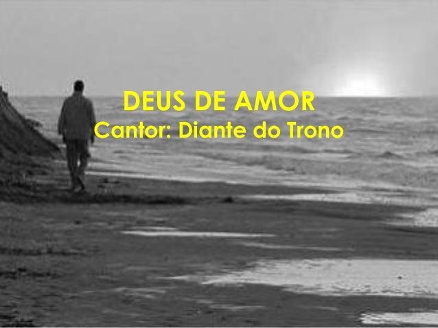 DEUS DE AMOR Cantor: Diante do Trono