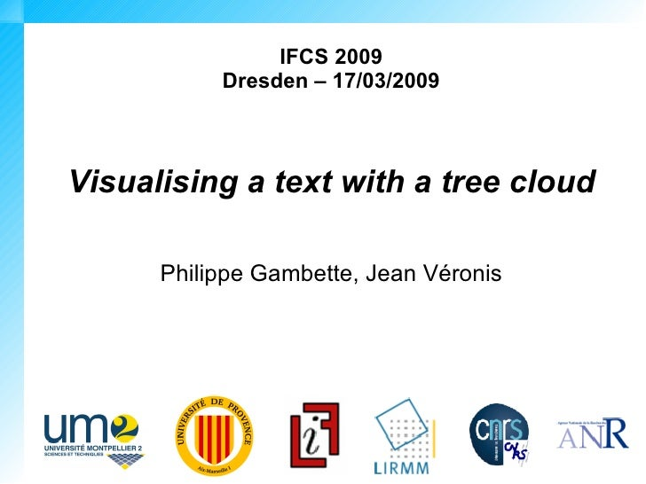 IFCS 2009            Dresden – 17/03/2009    Visualising a text with a tree cloud        Philippe Gambette, Jean Véronis