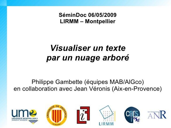 SéminDoc 06/05/2009                LIRMM – Montpellier                Visualiser un texte            par un nuage arboré  ...