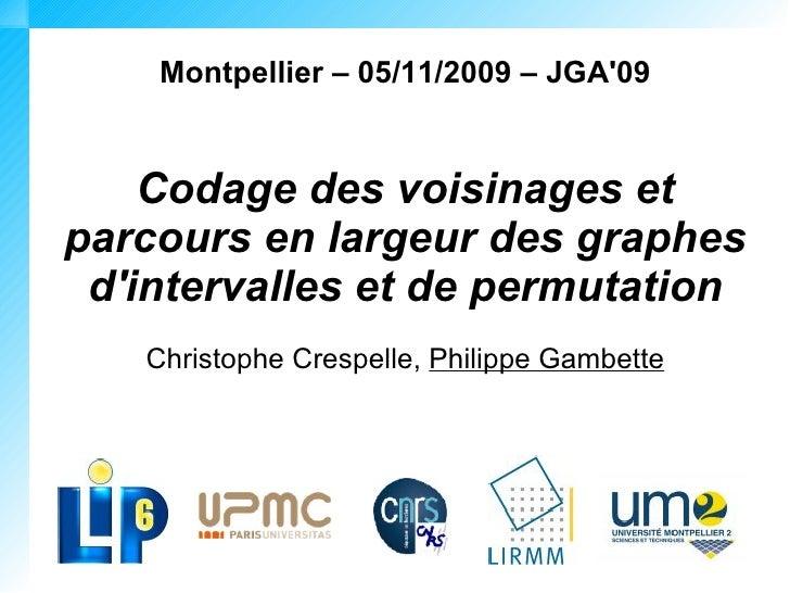 Montpellier – 05/11/2009 – JGA'09       Codage des voisinages et parcours en largeur des graphes  d'intervalles et de perm...