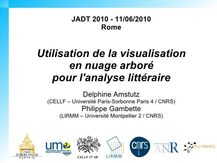 JADT 2010 - 11/06/2010                   Rome   Utilisation de la visualisation        en nuage arboré    pour l'analyse l...