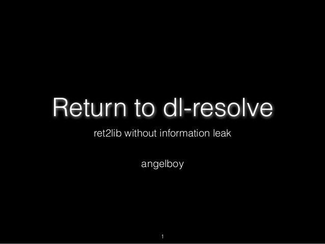 Return to dl-resolve ret2lib without information leak 1 angelboy