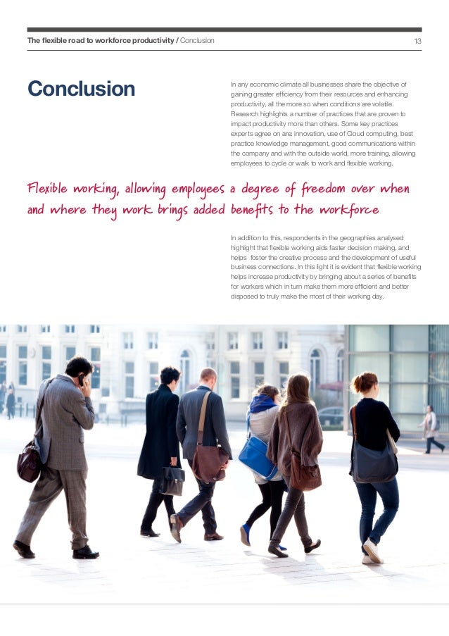 The flexible road to workforce productivity / Conclusion  Conclusion  13  In any economic climate all businesses share the...