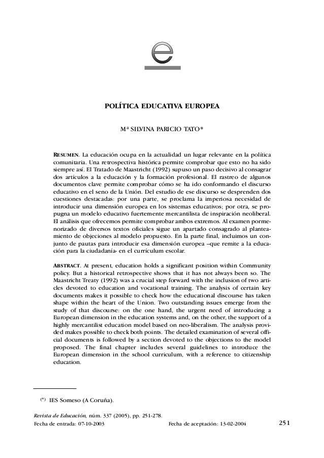 POLÍTICA EDUCATIVA EUROPEA Mª SILVINA PARICIO TATO*  RESUMEN. La educación ocupa en la actualidad un lugar relevante en la...