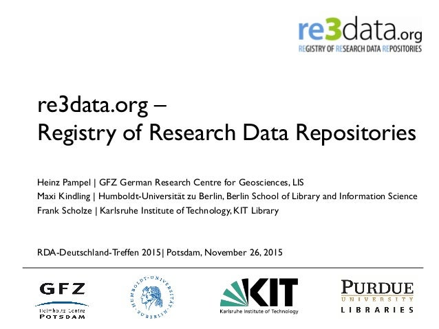 re3data.org – Registry of Research Data Repositories Heinz Pampel | GFZ German Research Centre for Geosciences, LIS Maxi K...