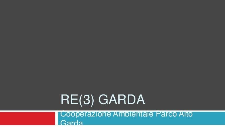 RE(3) Garda<br />Cooperazione Ambientale Parco Alto Garda<br />