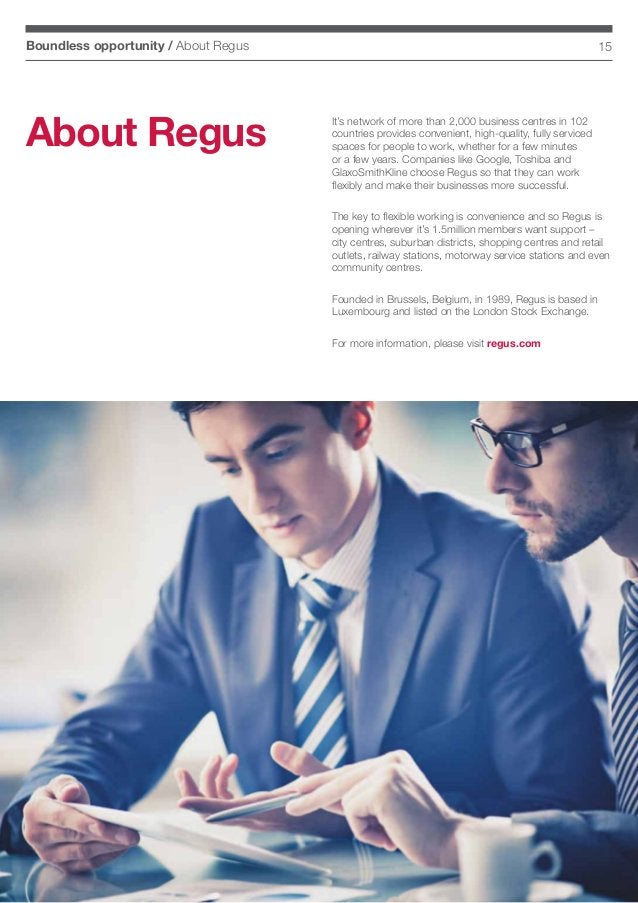15Boundless opportunity / About Regus Types of government help regarded as crucial to setting up abroad It's network of mo...