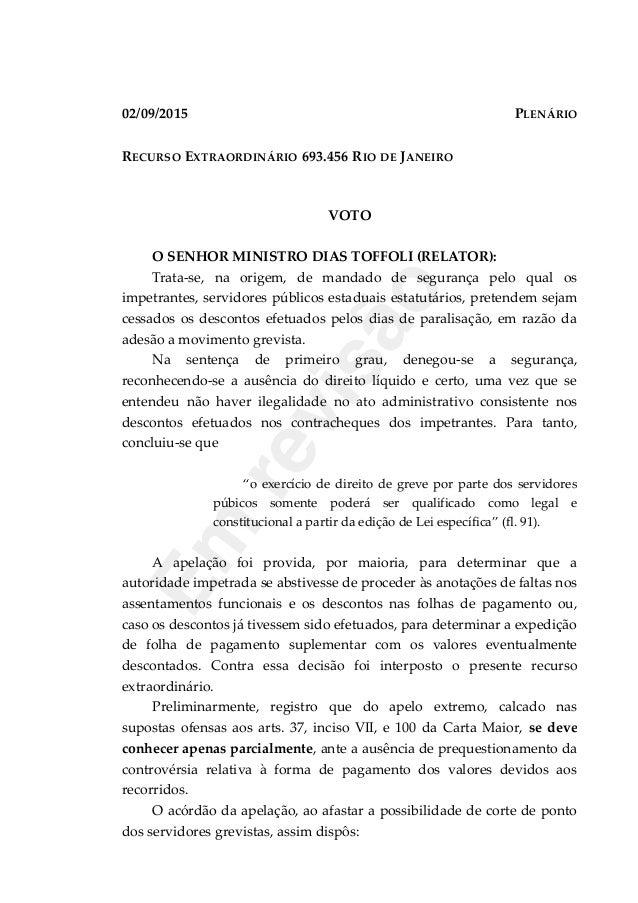 02/09/2015 PLENÁRIO RECURSO EXTRAORDINÁRIO 693.456 RIO DE JANEIRO VOTO O SENHOR MINISTRO DIAS TOFFOLI (RELATOR): Trata-se,...
