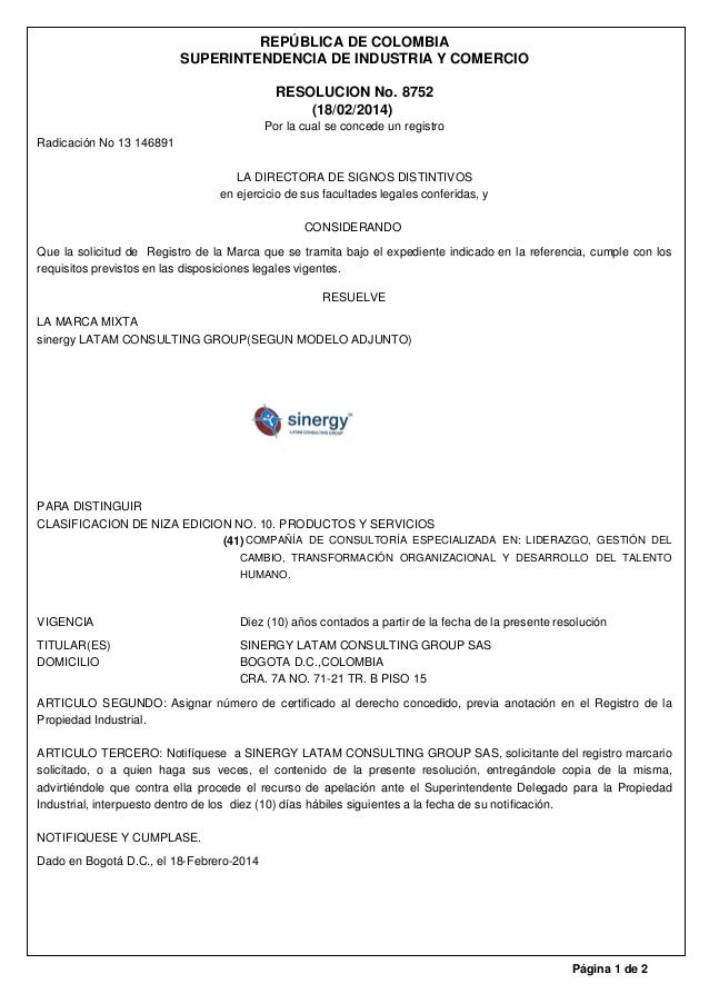 REPÚBLICA DE COLOMBIA SUPERINTENDENCIA DE INDUSTRIA Y COMERCIO RESOLUCION No. 8752 (18/02/2014) Por la cual se concede un ...