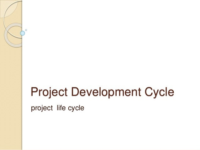 Project Development Cycle project life cycle