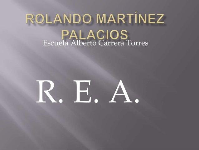 Escuela Alberto Carrera Torres  R. E. A.