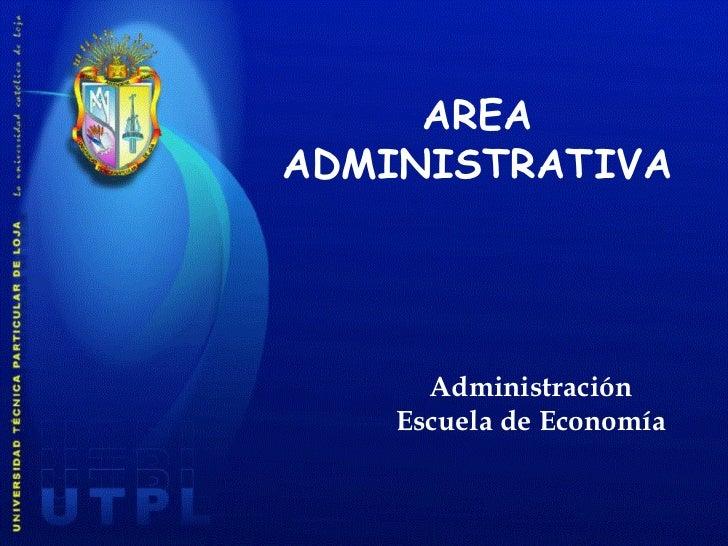 AREA ADMINISTRATIVA Administración Escuela de Economía