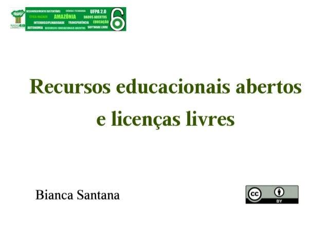 Bianca Santana - Recursos Educacionais Abertos e Licenças Livres
