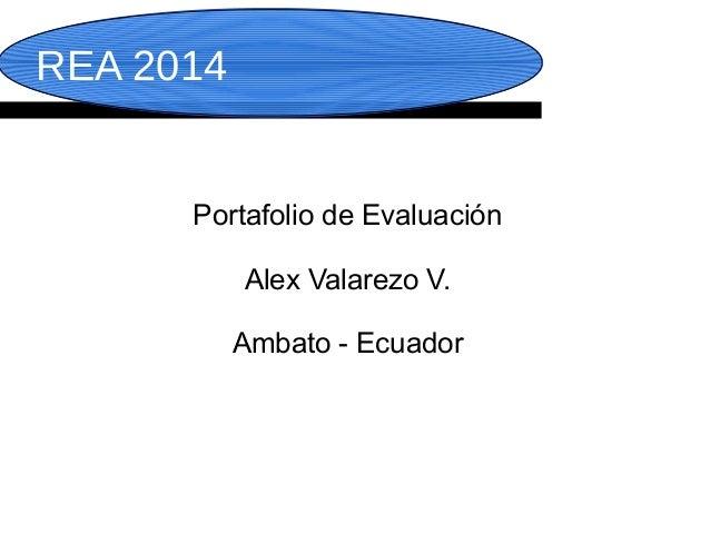 REA 2014  Portafolio de Evaluación  Alex Valarezo V.  Ambato - Ecuador