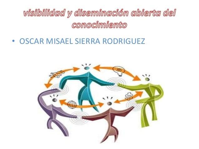 • OSCAR MISAEL SIERRA RODRIGUEZ