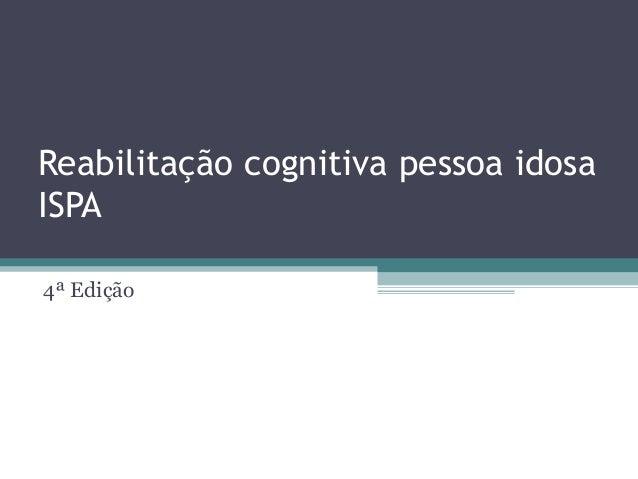 Reabilitação cognitiva pessoa idosa ISPA 4ª Edição