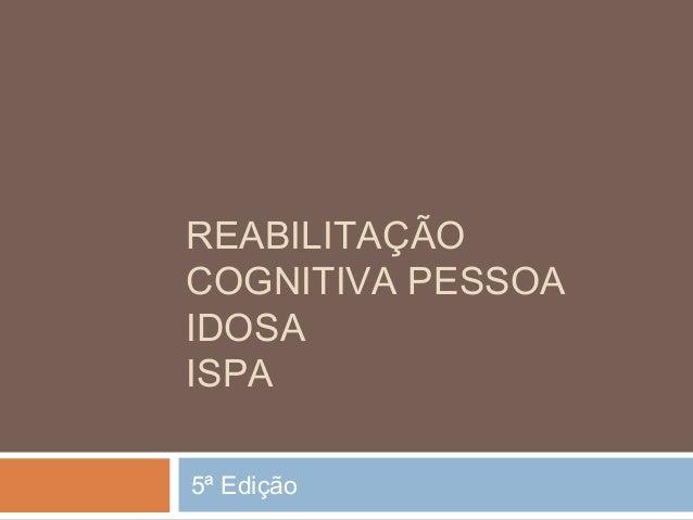 REABILITAÇÃO COGNITIVA PESSOA IDOSA ISPA 5ª Edição