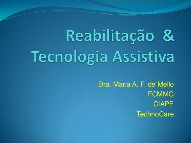 Dra. Maria A. F. de Mello FCMMG CIAPE TechnoCare