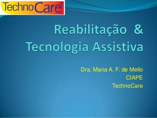 Dra. Maria A. F. de Mello CIAPE TechnoCare