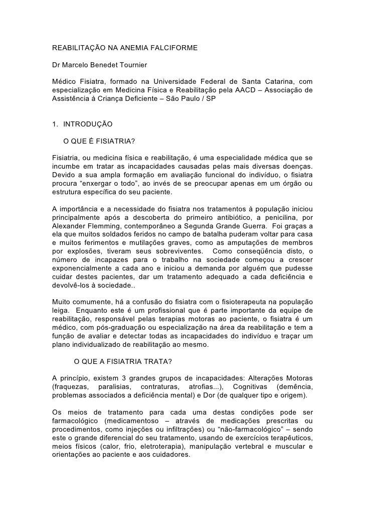 REABILITAÇÃO NA ANEMIA FALCIFORME  Dr Marcelo Benedet Tournier  Médico Fisiatra, formado na Universidade Federal de Santa ...