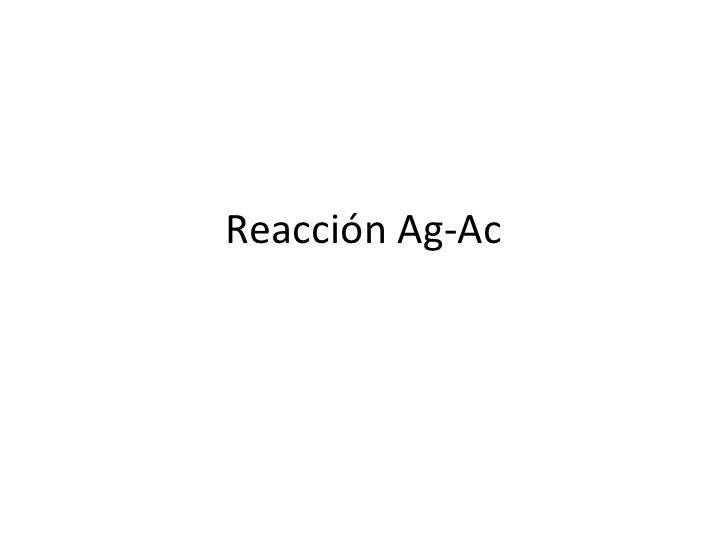Reacción Ag-Ac