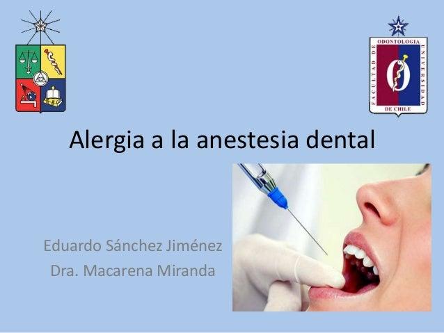 Alergia a la anestesia dentalEduardo Sánchez JiménezDra. Macarena Miranda