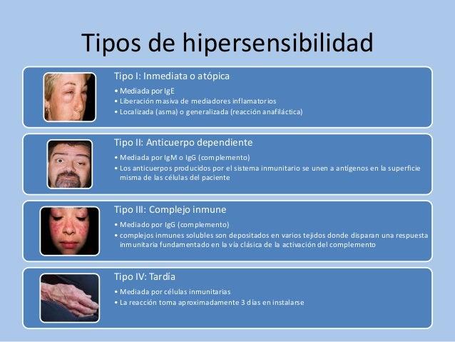 Tipos de hipersensibilidadTipo I: Inmediata o atópica• Mediada por IgE• Liberación masiva de mediadores inflamatorios• Loc...
