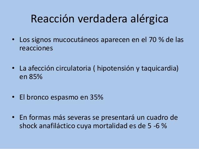 Reacción verdadera alérgica• Los signos mucocutáneos aparecen en el 70 % de lasreacciones• La afección circulatoria ( hipo...