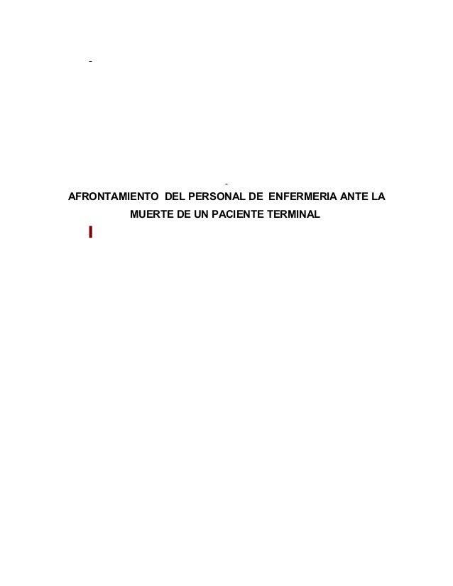 AFRONTAMIENTO DEL PERSONAL DE ENFERMERIA ANTE LA  MUERTE DE UN PACIENTE TERMINAL