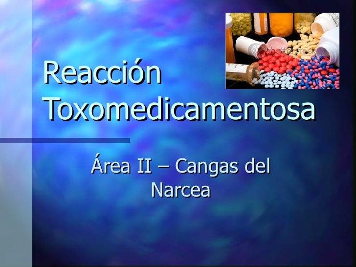 ReacciónToxomedicamentosa   Área II – Cangas del          Narcea