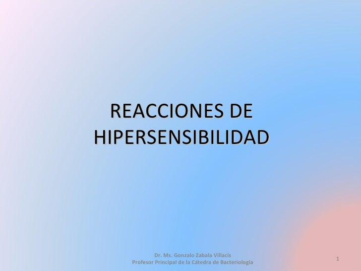 REACCIONES DE HIPERSENSIBILIDAD Dr. Ms. Gonzalo Zabala Villacís Profesor Principal de la Cátedra de Bacteriología