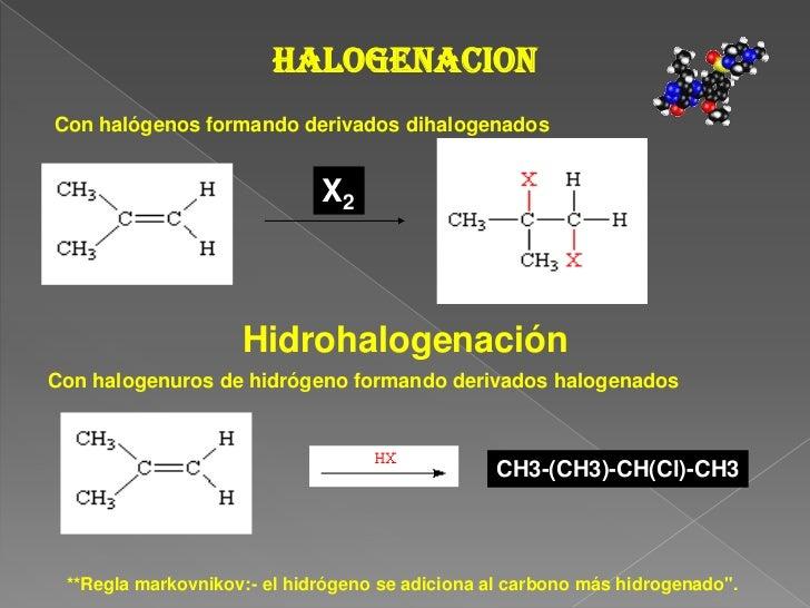 Halogenacion<br />Con halógenos formando derivados dihalogenados<br />X2<br />Hidrohalogenación<br />Con halogenuros de hi...