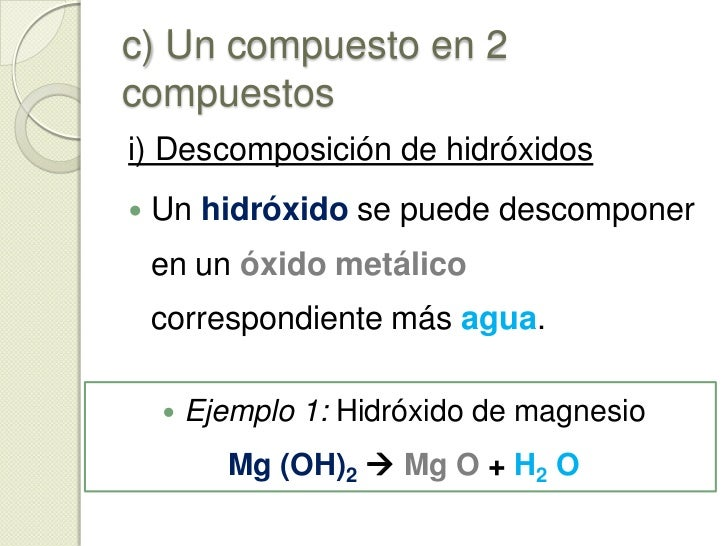 b) Un compuesto en un compuesto y un elemento<br />Ejemplos:<br /><ul><li>Ejemplo1: Trióxido de azufre</li></ul>SO3  SO2 ...