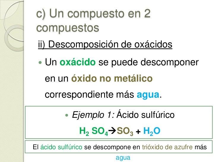 c) Un compuesto en 2 compuestos<br />i) Descomposición de hidróxidos<br /><ul><li>Ejemplo2: Hidróxido de cobre (I)</li></u...