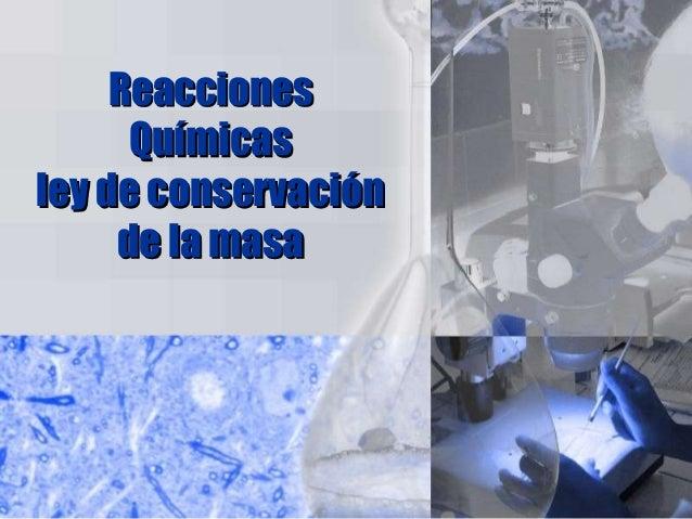 Reacciones Químicas ley de conservación de la masa