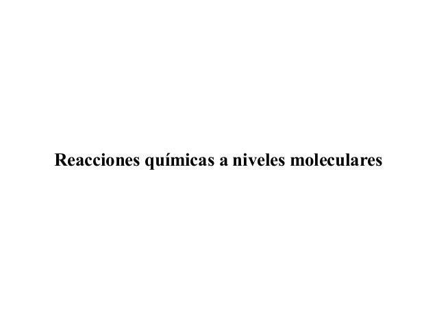 Reacciones químicas a niveles moleculares