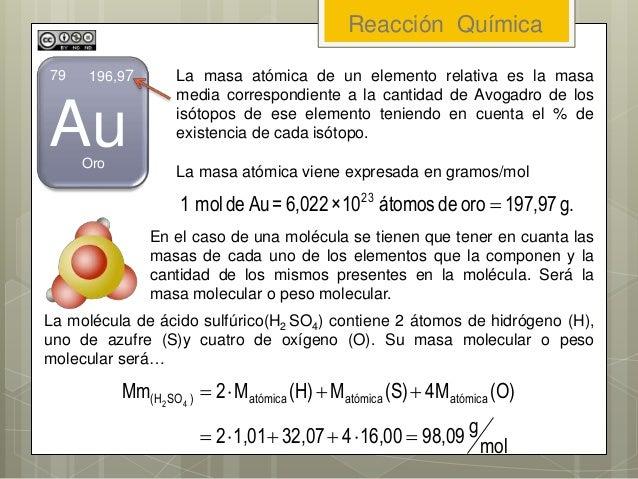 La masa atómica de un elemento relativa es la masa media correspondiente a la cantidad de Avogadro de los isótopos de ese ...