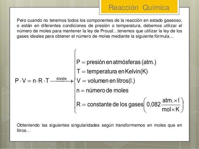 Reacción Química Pero cuando no tenemos todos los componentes de la reacción en estado gaseoso, o están en diferentes cond...