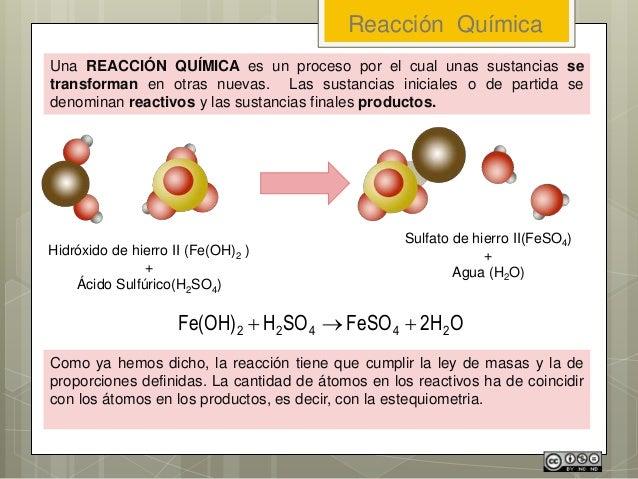 Una REACCIÓN QUÍMICA es un proceso por el cual unas sustancias se transforman en otras nuevas. Las sustancias iniciales o ...
