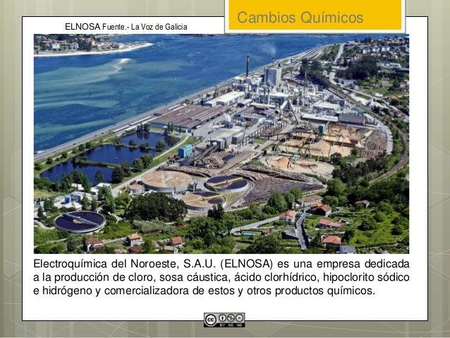 Cambios Químicos Electroquímica del Noroeste, S.A.U. (ELNOSA) es una empresa dedicada a la producción de cloro, sosa cáust...