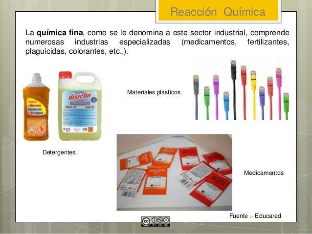 La química fina, como se le denomina a este sector industrial, comprende numerosas industrias especializadas (medicamentos...