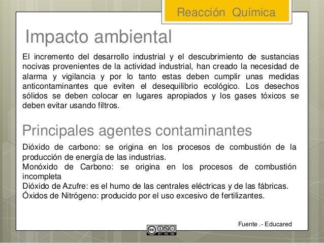 Impacto ambiental El incremento del desarrollo industrial y el descubrimiento de sustancias nocivas provenientes de la act...