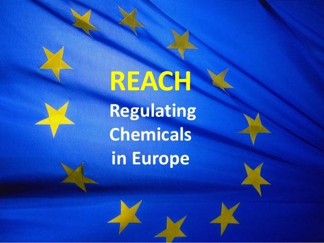 REACH Regulating Chemicals in Europe
