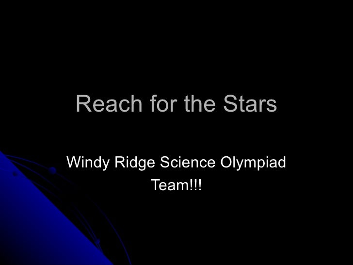 Reach for the Stars Windy Ridge Science Olympiad Team!!!