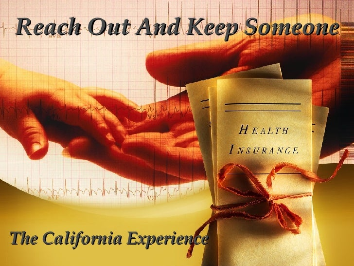 Reach Out And Keep Someone The California Experience