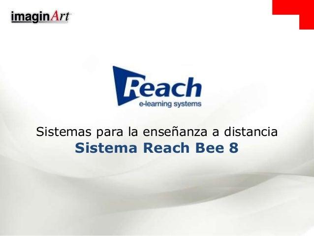 Sistemas para la enseñanza a distancia Sistema Reach Bee 8