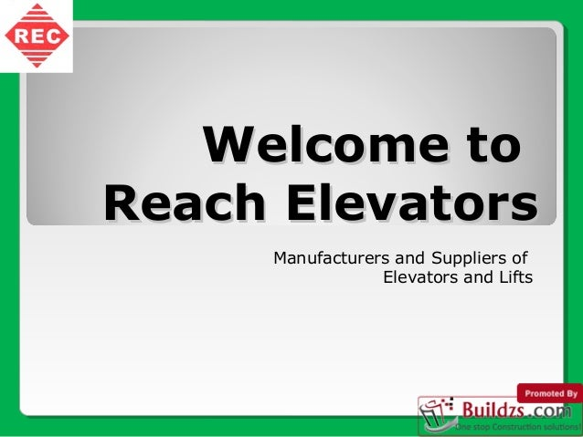 Welcome to Reach Elevators Manufacturers and Suppliers of Elevators and Lifts