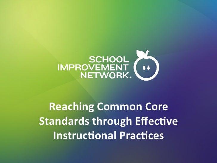 Reaching Common Core Standards through Effec5ve    Instruc5onal Prac5ces